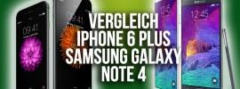 Vergleich iPhone 6 Plus gegen Samsung Galaxy Note 4