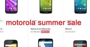 Summer Sale 2015 – welche Smartphones bietet Motorola diesmal zu Kampfpreisen an?
