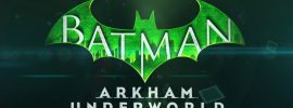 Batman – Arkham Underworld: Jetzt auch für Android-Geräte